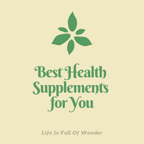 Best Health Supplements For You